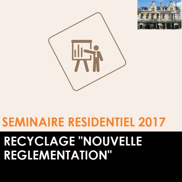 s minaire r sidentiel 2017 recyclage nouvelle r glementation esimap. Black Bedroom Furniture Sets. Home Design Ideas